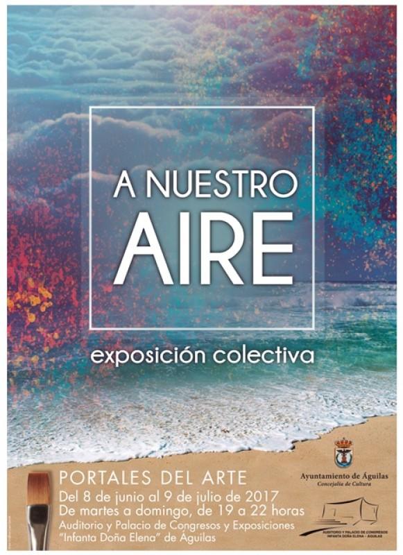 Exhibition: A nuestro Aire. Exposición Colectiva in Aguilas