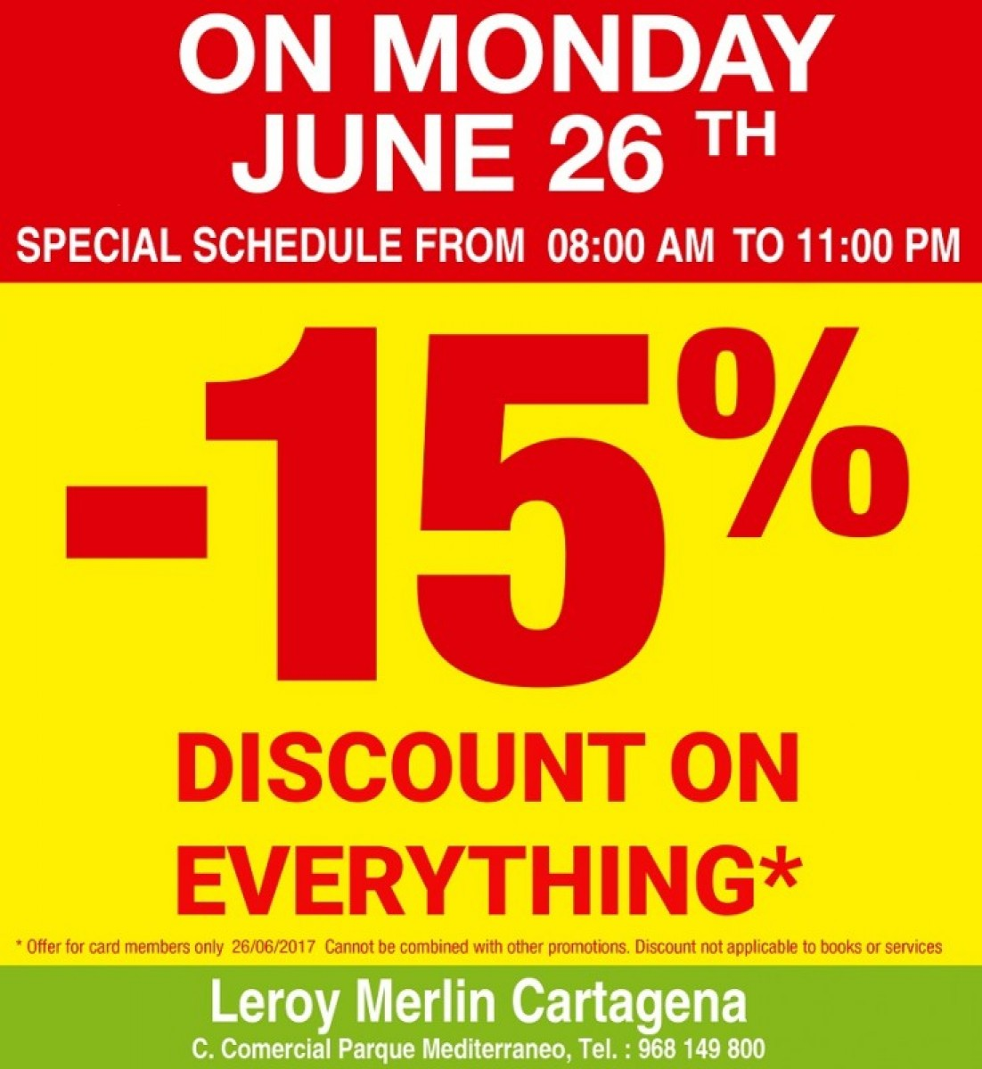 Get 15% off EVERYTHING at Leroy Merlin Cartagena on Monday 26th June