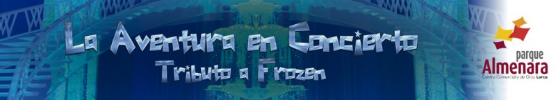 11th February Free family concert at the Parque Almenara Lorca: Tribute to Frozen