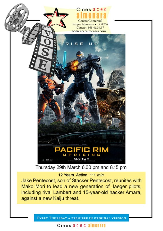 29th March ENGLISH LANGUAGE CINEMA; Pacific Rim Uprising Parque Almenara Lorca