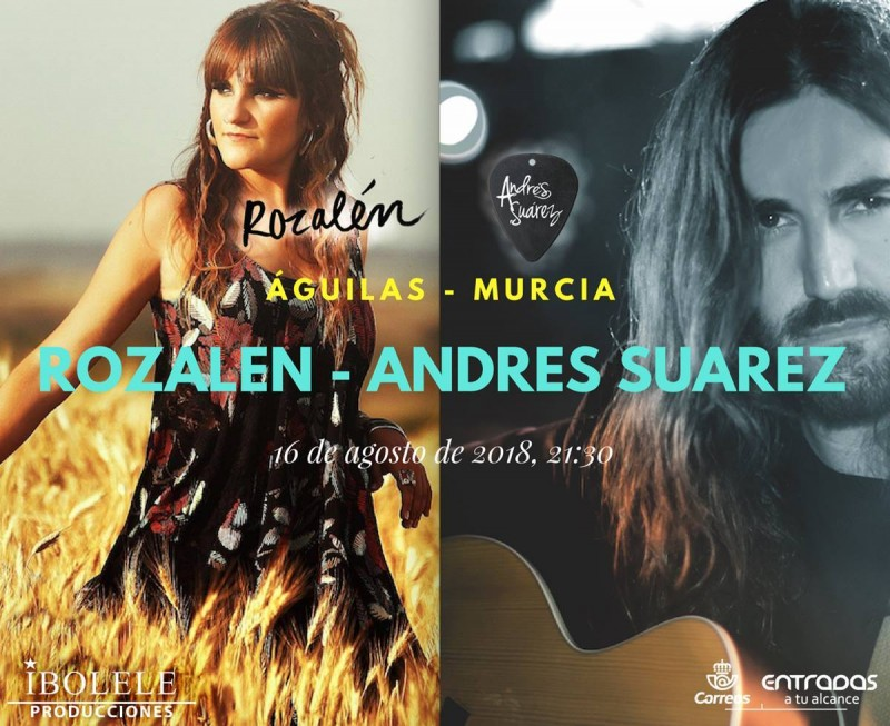 August 16th Rozalén and Andrés Suárez in Águilas