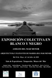 18th May to 1st July exhibition; Black and white in San Pedro del Pinatar