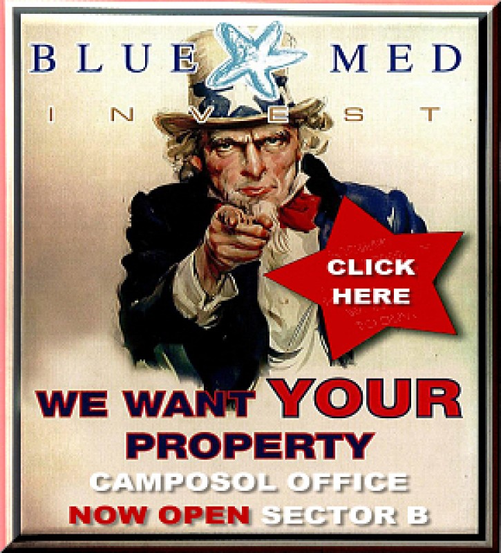 We need your property! Blue Med Invest Open for business On Camposol Urbanisation.