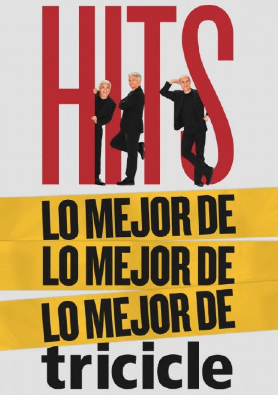 "5th and 6th October, Tricicle live on stage in ""HITS"" at the Auditorio Víctor Villegas in Murcia"