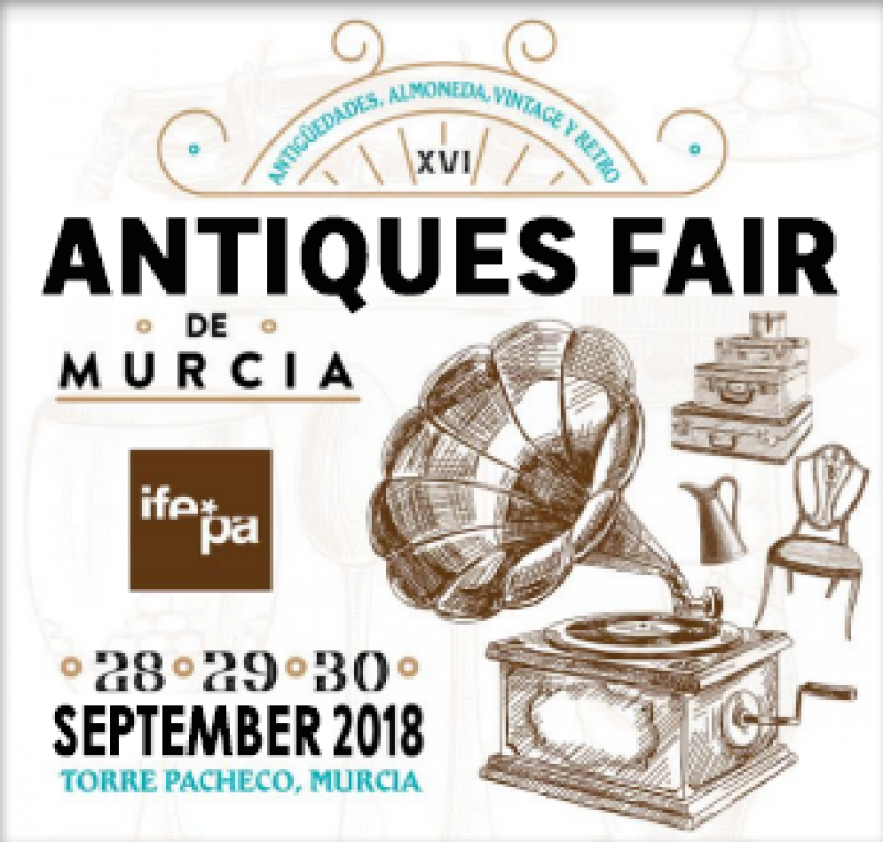 28th to 30th September 2018: Antiques and Collectors Fair at IFEPA, Torre Pacheco