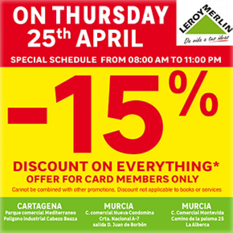 <span style='color:#780948'>ARCHIVED</span> - Get 15% off EVERYTHING at Leroy Merlin Stores Murcia on Thursday 25th April 2019