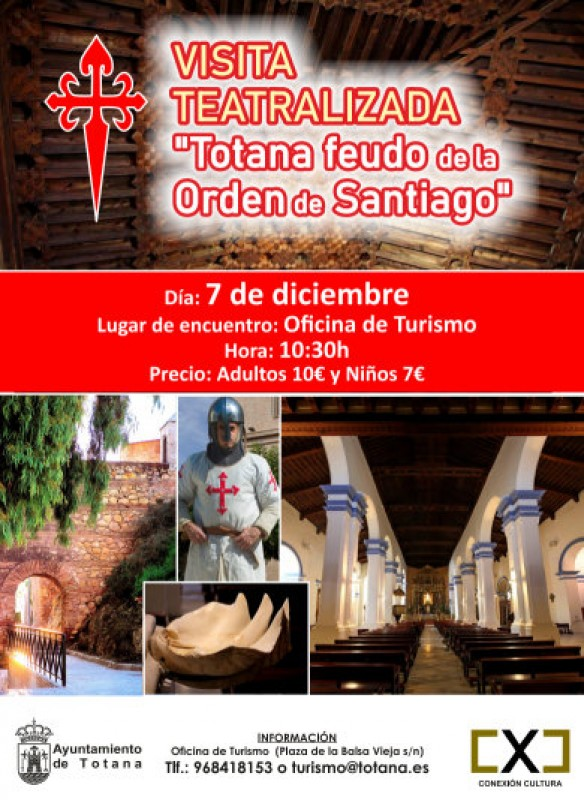 "7th December, dramatized guided tour of Totana, ""Feudo de la Orden de Santiago"""