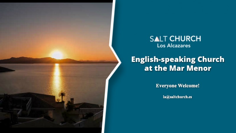 Every Sunday Salt Church Los Alcazares: English speaking Evangelical church in the Mar Menor