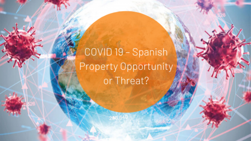 Covid 19 Spanish property opportunity or threat?