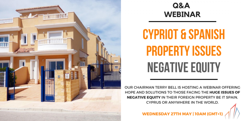 Free webinar on 27th May 2020 at 10AM for those facing negative equity in Spain and Cyprus