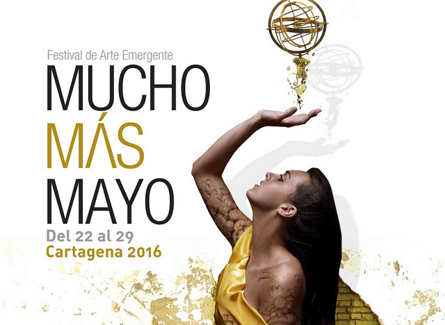 28th and 29th May, end of the Mucho M�s Mayo 2016 festival in Cartagena