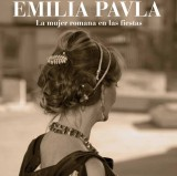 To 27th March Emilia Paula; The Roman woman in the Roman Theatre Museum Cartagena