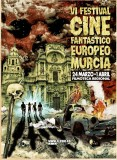 24th March to 1st April VI Festival de Cine Fantástico Europeo de Murcia C-FEM